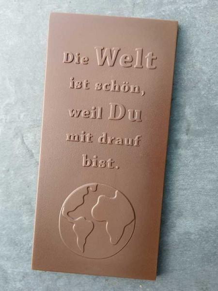 """Schokoladentafel """"Die Welt ist schön, weil Du mit drauf bist."""""""